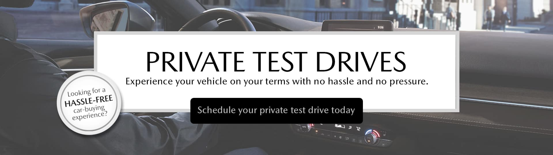 Private Test Drives Available