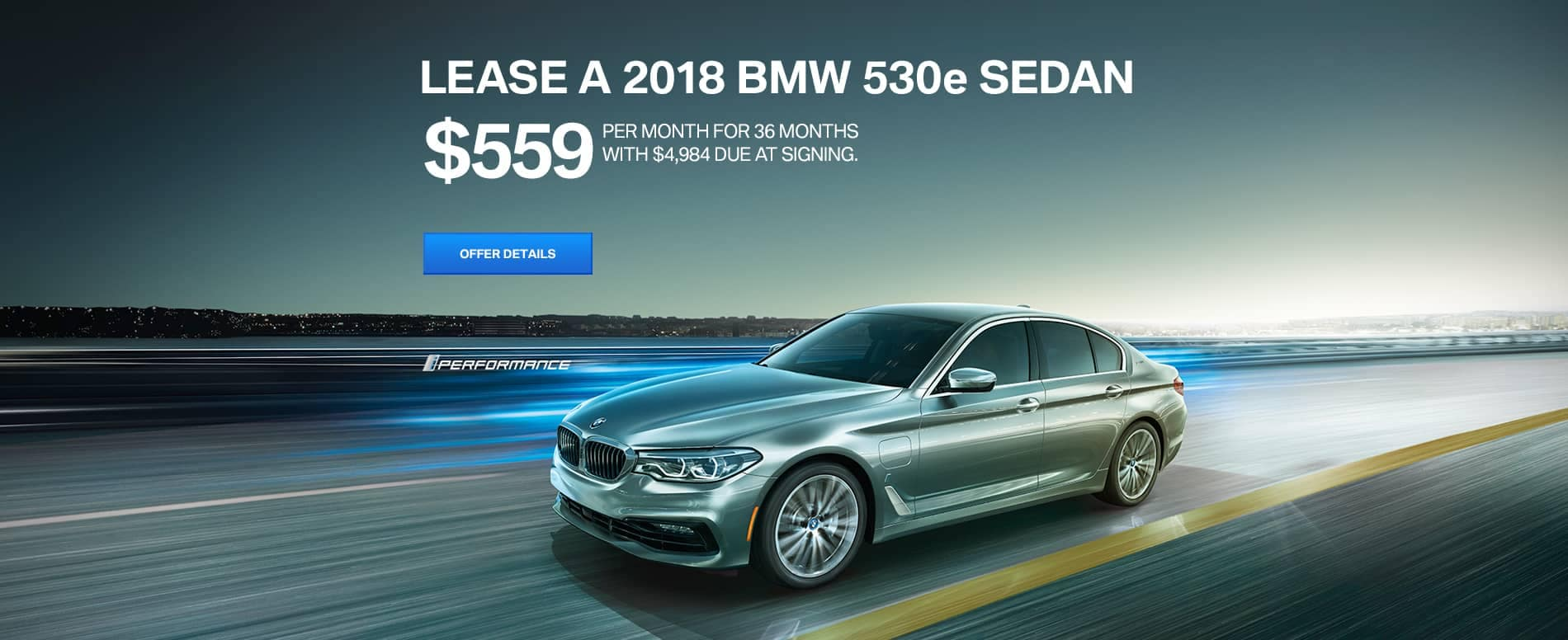 2018_530e_iPerformance_Sedan_REGIONAL_$559_Lease