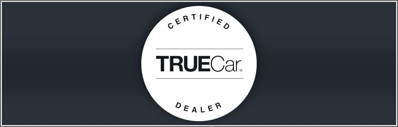 Certified True Car Dealer