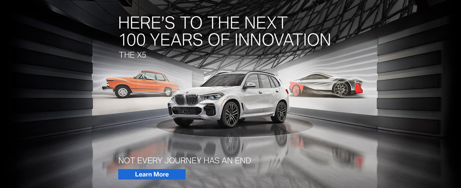 HERE'S TO THE NEXT 100 YEARS OF INNOVATION -X5