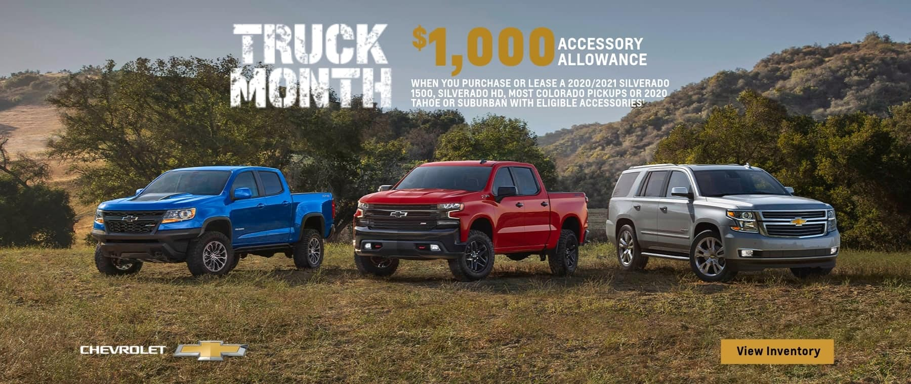 $1,000 Accessory Allowance When you purchase or lease a 2020/2021 Silverado 1500, Silverado HD, Most Colorado Pickups or 2020 Tahoe or Suburban Eligible Accessories.