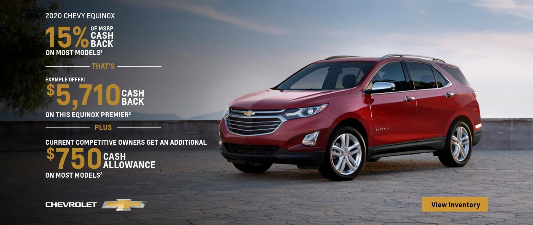 15% Of MSRP Cash Back On Most Models That's Example Offer $5,710 Cash Back on this Equinox Premier Plus Current competitive Owners get an additional $750 Cash Allowance on most models