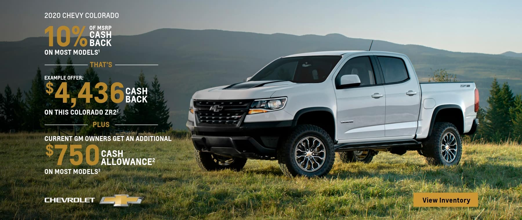 10% Of MSRP Cash Back On Most Models That's Example Offer $4,436 Cash Back on this Colorado ZR2 Plus Current GM Owners get an additional $750 Cash Allowance on most models