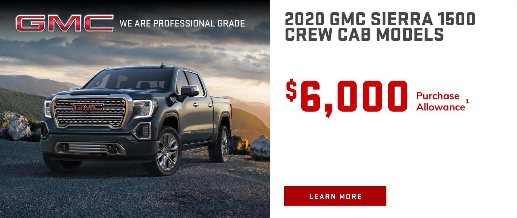 2020 GMC SIERRA 1500 CREW CAB MODELS - $6,000 Purchase Allowance