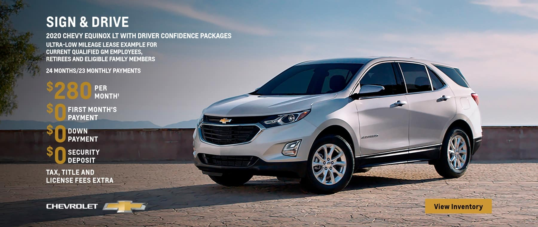 2020 Equinox LT with Drive Confidence Packages. Sign & Drive Ultra-Low Mileage Lease Example for Current Qualified GM Employees, Retirees and Eligible Family Members. $280 per month.