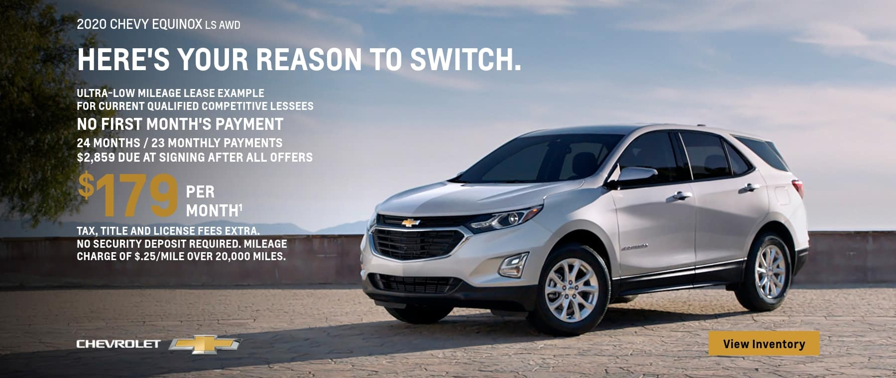 2020 Equinox LS AWD Ultra-Low Mileage Lease Examples for Qualified Lessees $179 per month.