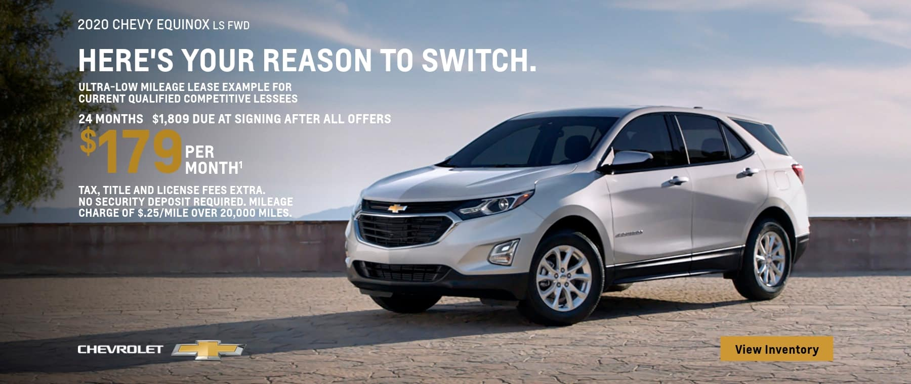 2020 Equinox LS FWD Ultra-Low Mileage Lease Examples for Qualified Lessees $179 per month.