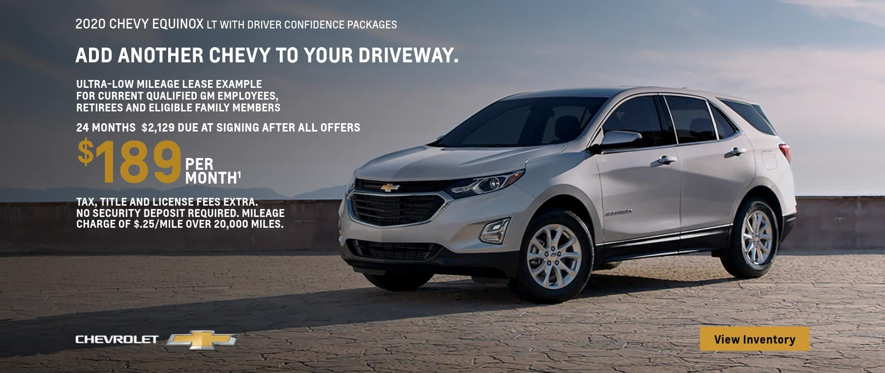 2020 Equinox LT FWD Ultra-Low Mileage Lease Examples for Qualified Lessees $189 per month.