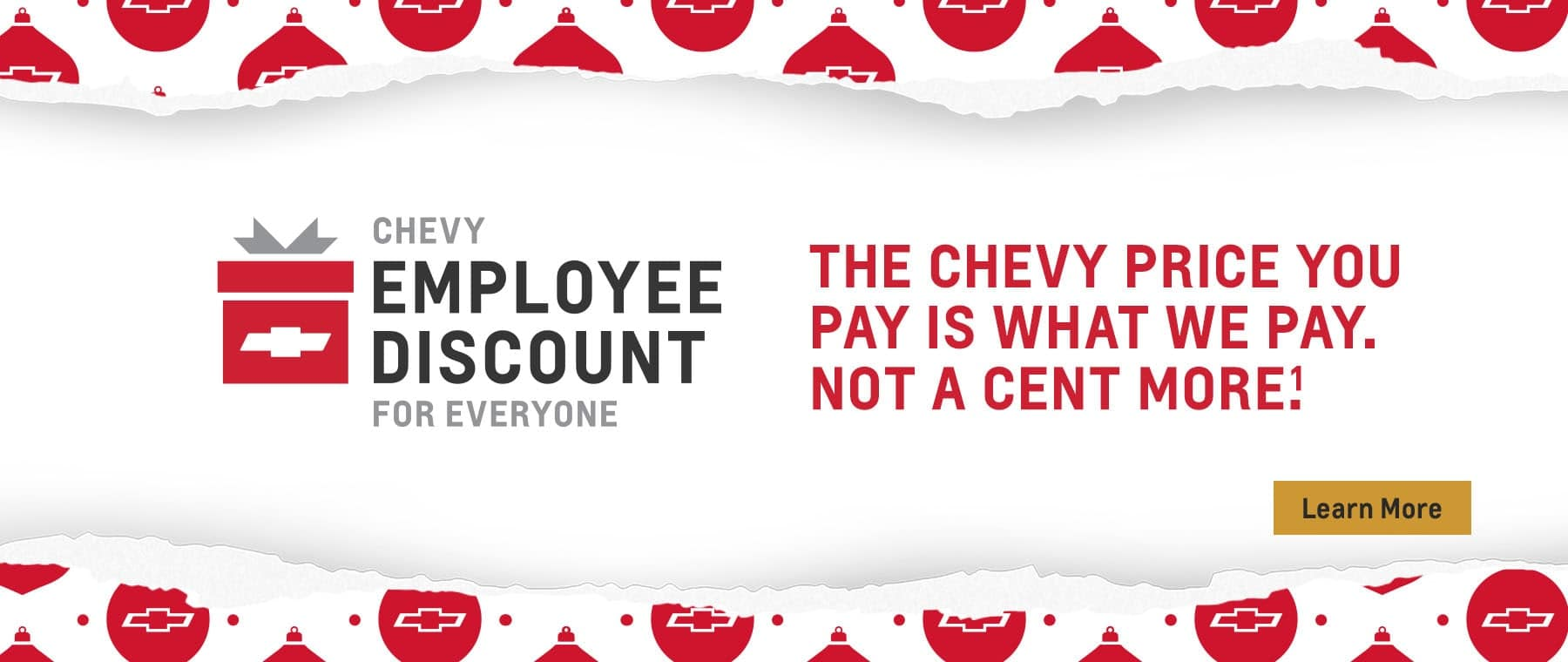 The Chevy Employee Discount For Everyone. The Chevy Price you pay is what we pay. Not a cent more.