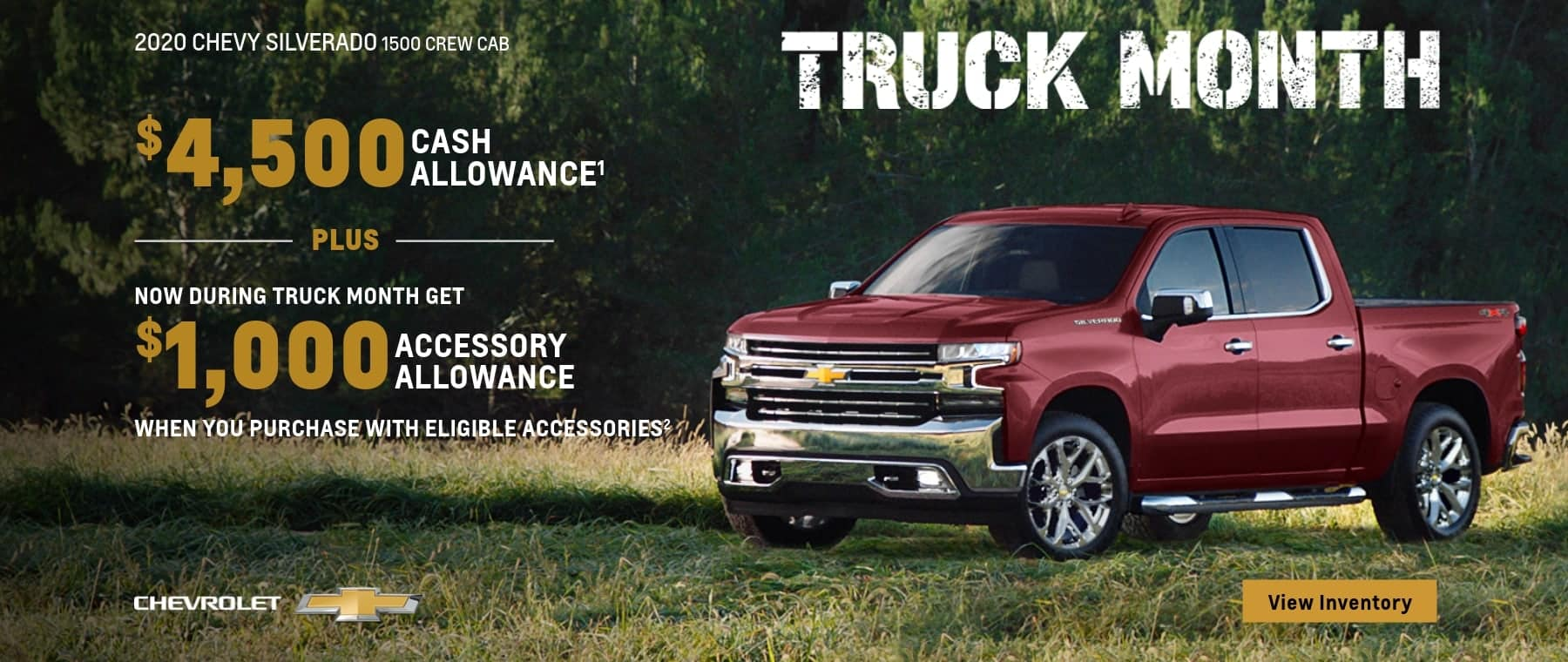 $4,500 Cash Allowance plus now during truck month get $1,000 accessory allowance when you purchase with eligible accessories.