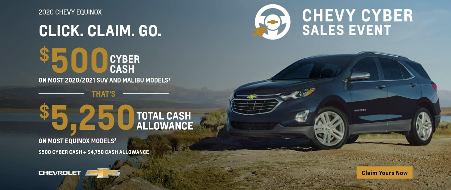 $500 Cyber Cash on most 2020/2021 SUV and Malibu models. That's $5,250 total cash allowance on most Equinox models. $500 cyber cash + $4,750 Cash Allowance.