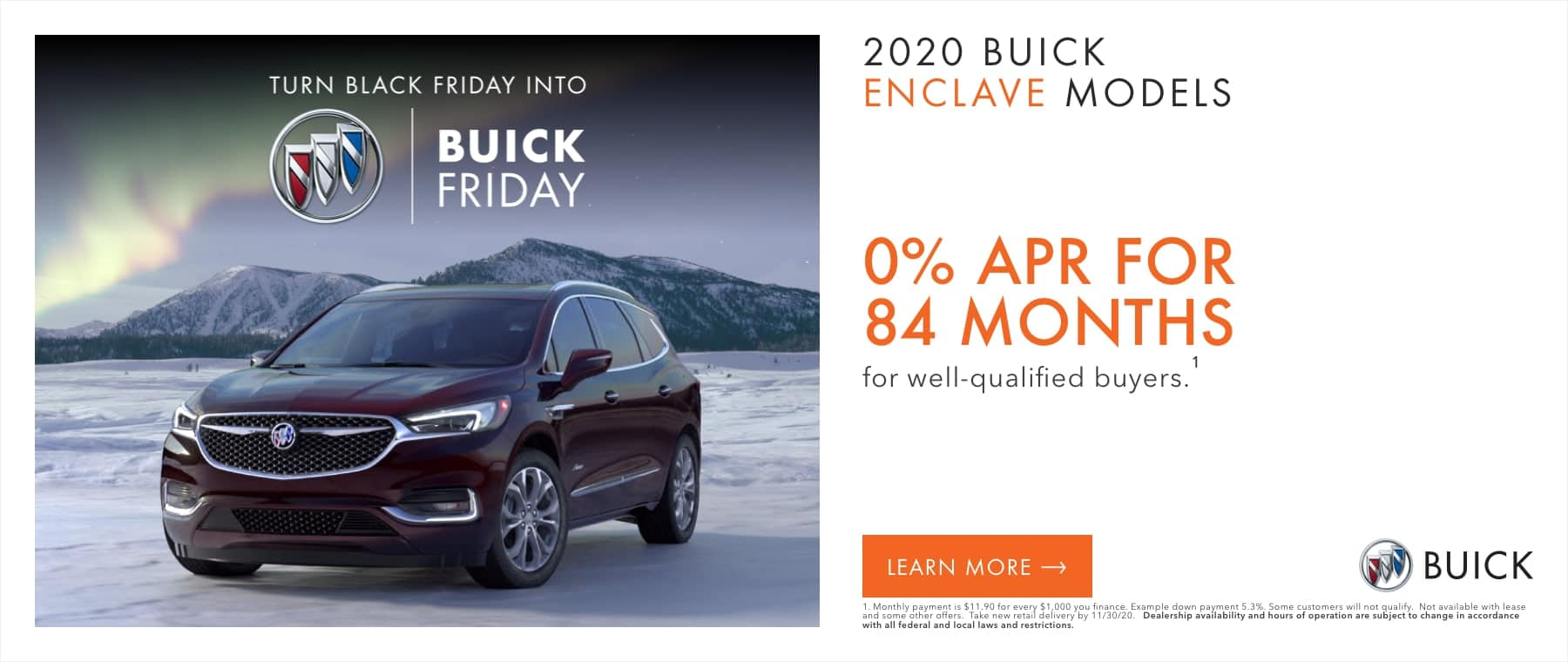 2020 BUICK ENCLAVE MODELS - 0% APR for 84 months for well-qualified buyers.1
