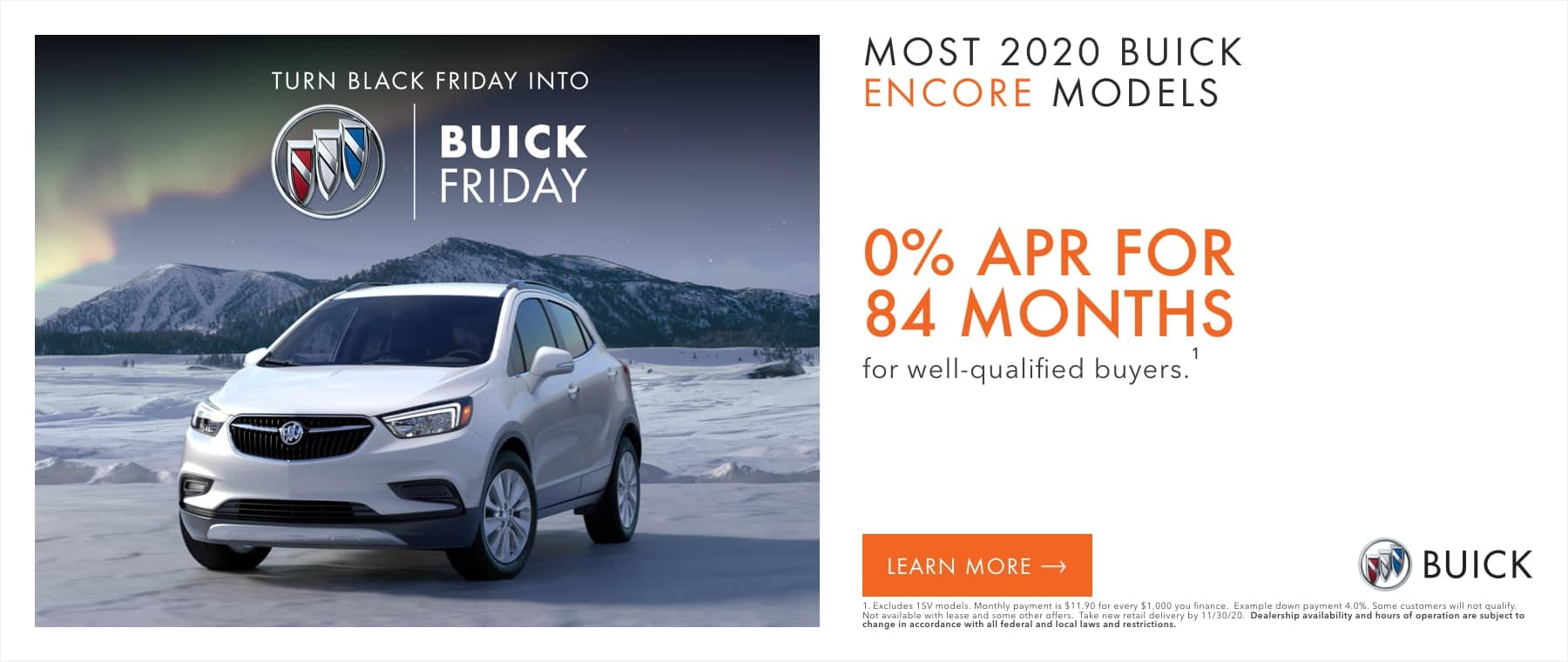 MOST 2020 BUICK ENCORE MODELS - 0% APR for 84 months for well-qualified buyers.1