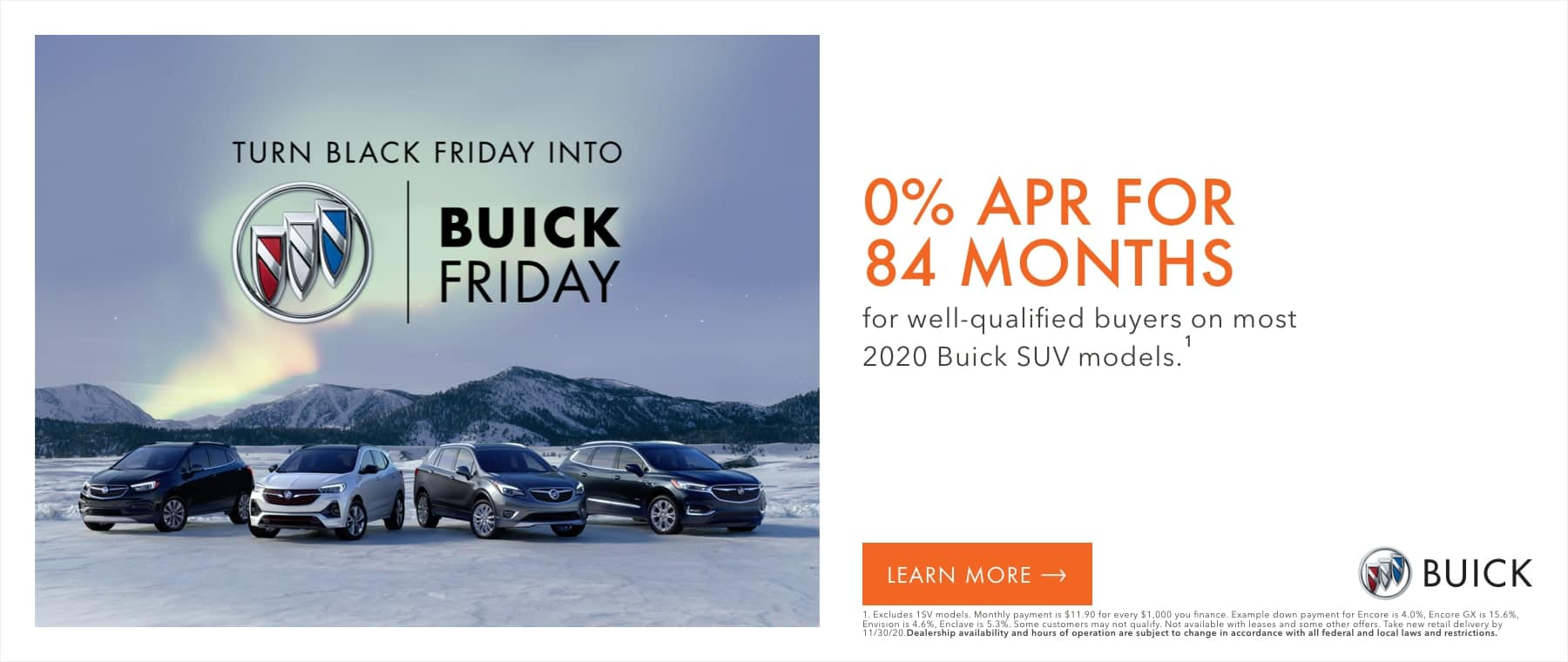 0% APR for 84 months for well-qualified buyers on most 2020 Buick SUV models.1