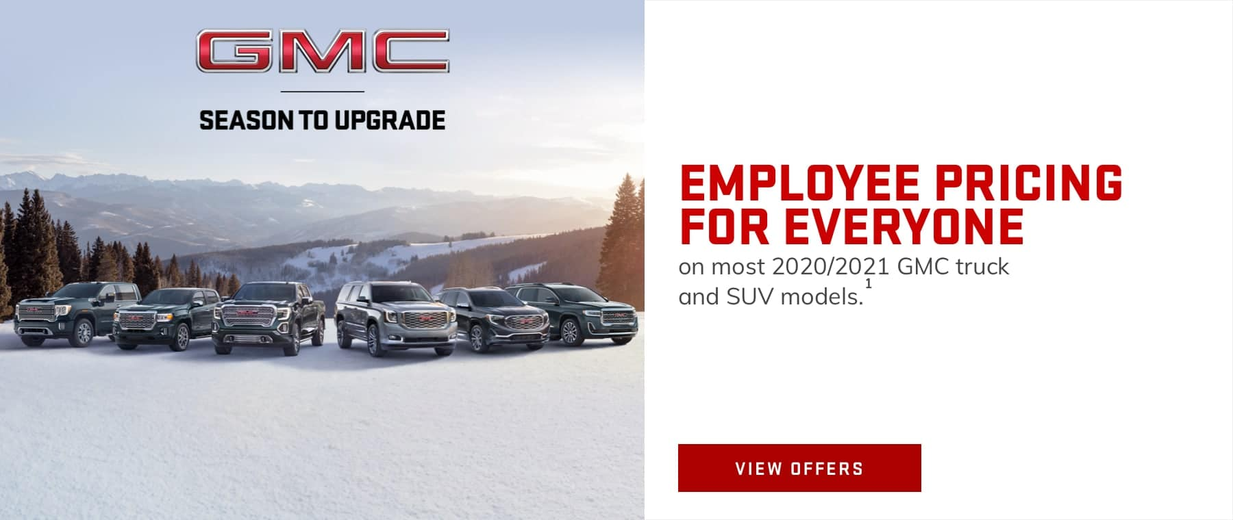 EMPLOYEE PRICING FOR EVERYONE on most 2020/2021 GMC truck and SUV models.