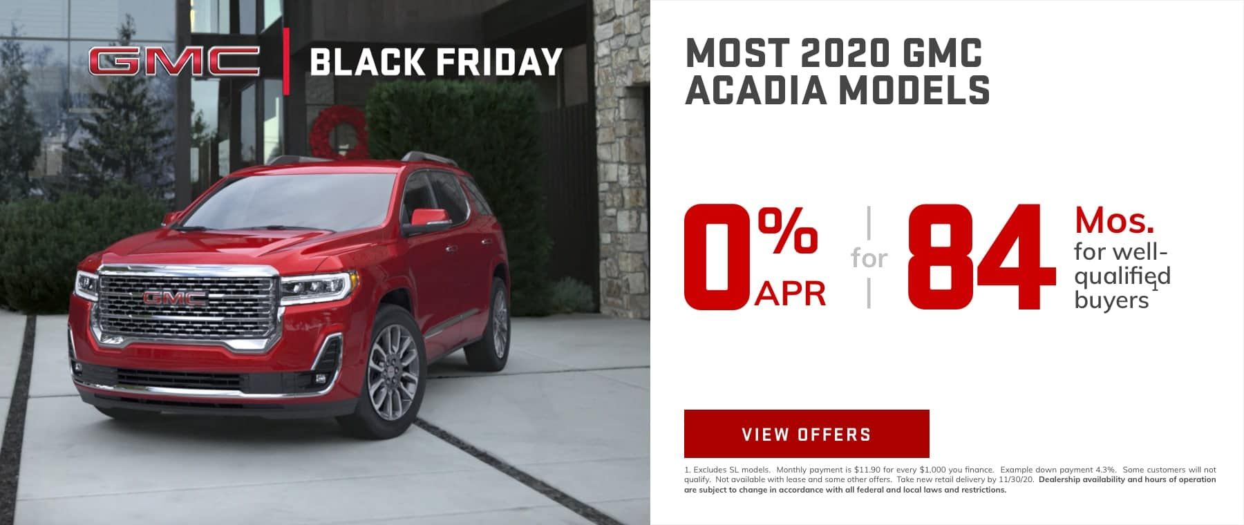 MOST 2020 GMC ACADIA MODELS - 0% APR for 84 months for well-qualified buyers.1