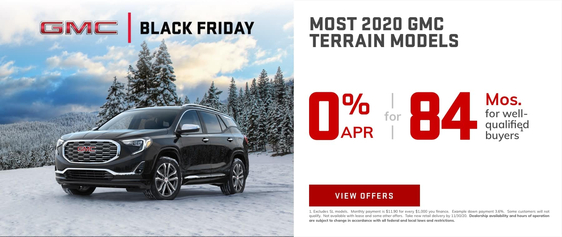 MOST 2020 GMC TERRAIN MODELS - 0% APR for 84 months for well-qualified buyers.1