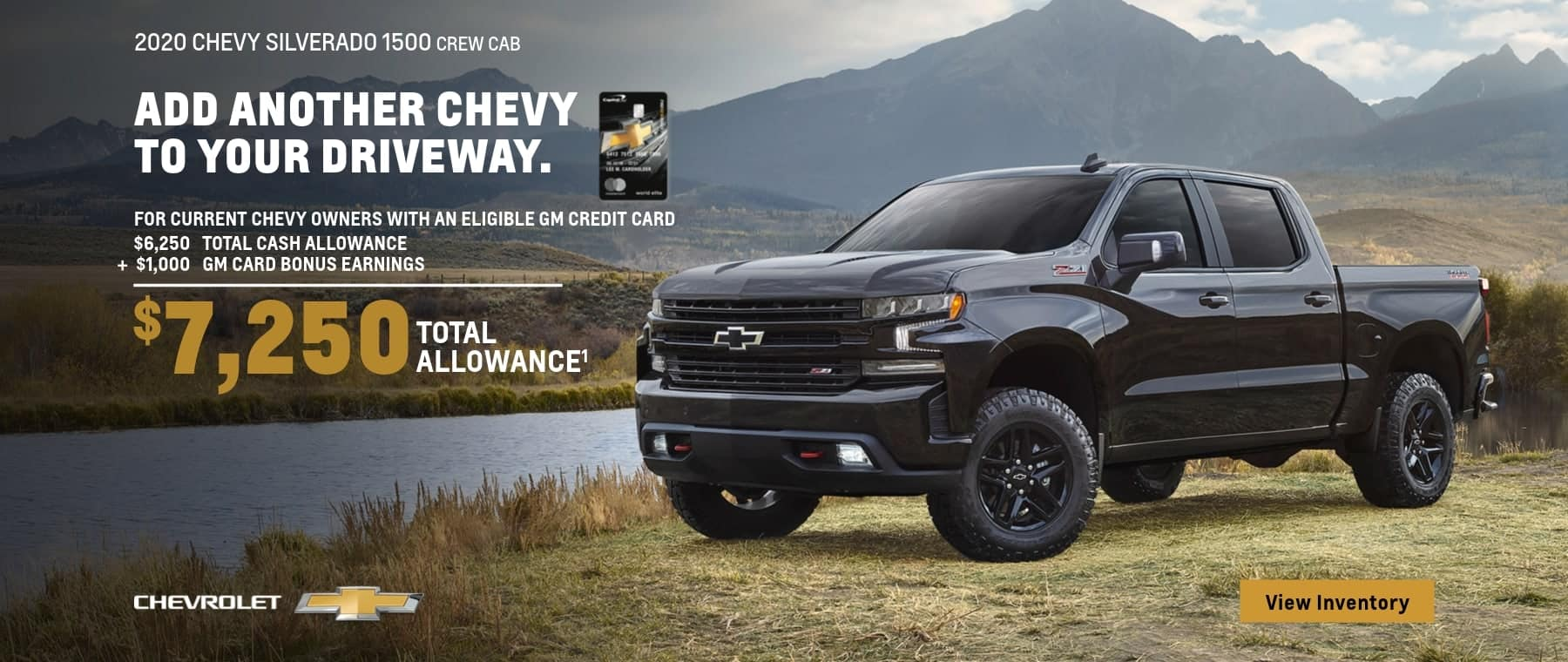2020 Chevy Silverado 1500 Crew Cab For current Chevy owners with an eligible GM credit card. $6,250 Total Cash allowance plus $1,000 GM Card bonus earnings. That's $7,250 total cash allowance.