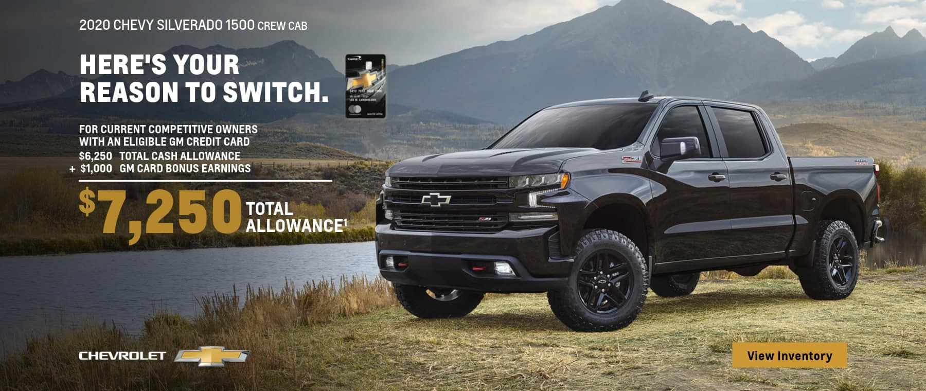 2020 Chevy Silverado 1500 Crew Cab For current competitive owners with an eligible GM credit card. $6,250 Total Cash allowance plus $1,000 GM Card bonus earnings. That's $7,250 total cash allowance.