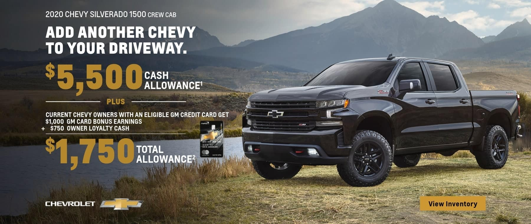 2020 Chevy Silverado 1500 Crew Cab $5,500 cash allowance plus current Chevy owners with an Eligible GM Credit card get $1,000 GM Card bonus earnings plus $750 Owner loyalty Cash. that's $1,750 Total Allowance.