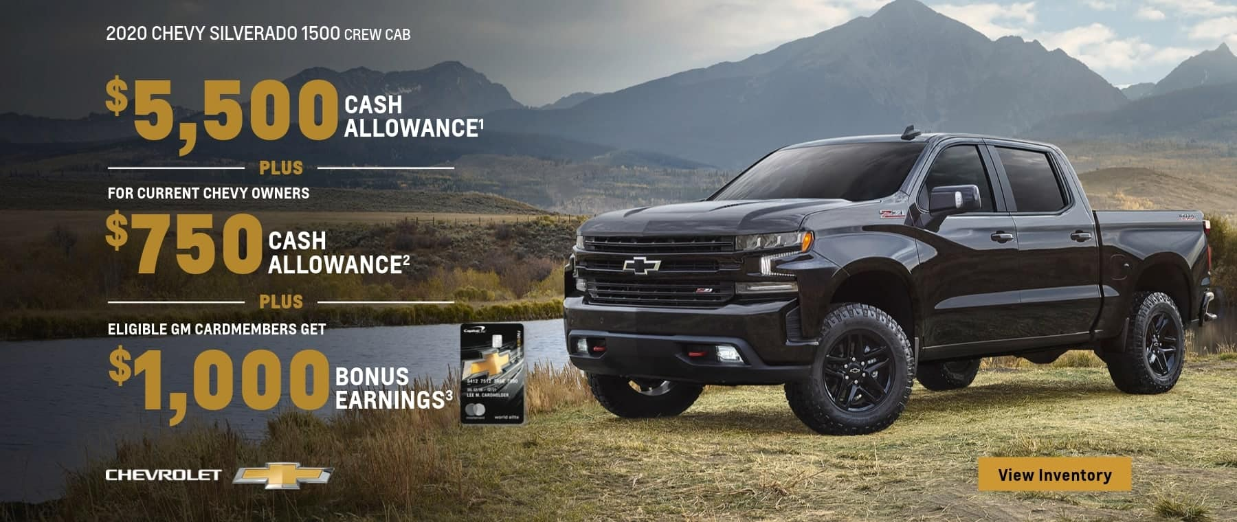 2020 Chevy Silverado 1500 Crew Cab $5,500 Cash Allowance plus for current Chevy owners $750 Cash Allowance plus eligible GM Cardmembers get $1,000 GM card bonus earnings.