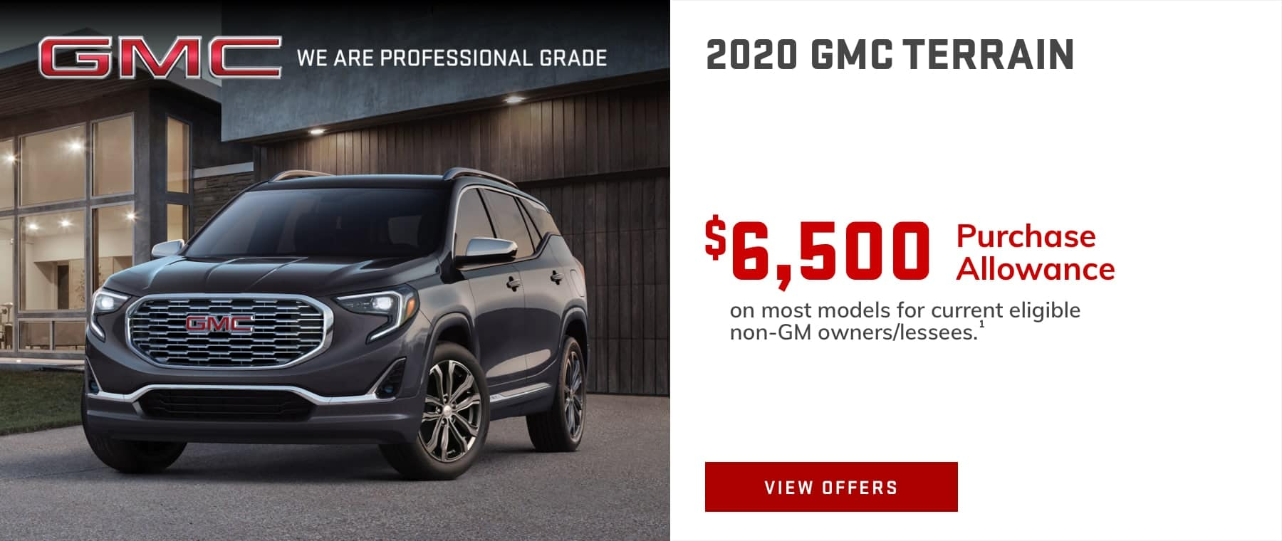 $6,500 Purchase Allowance on most models for current eligible non-GM owners/lessees.