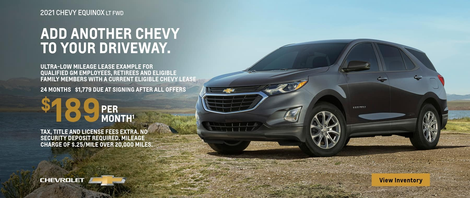 2021 Chevy Equinox LT FWD. Ultra low mileage lease example for qualified GM employees retirees and eligible family members with a current eligible Chevy lease. $189 per month for 24 months. $1,779 due at signing after all offers.