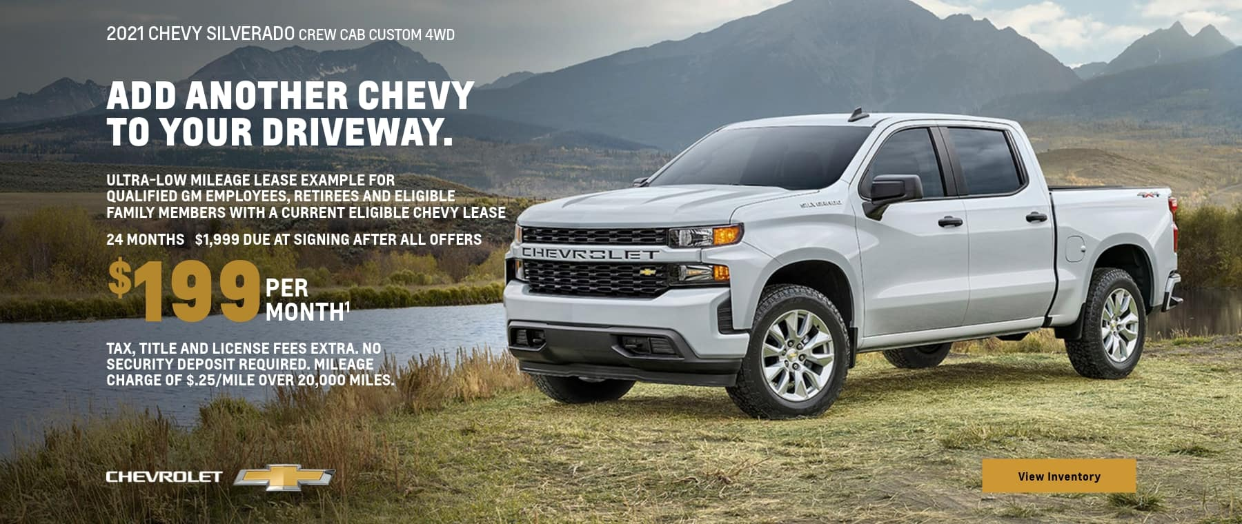 2021 Chevy Silverado Custom Crew Cab 4WD. Ultra low mileage lease example for qualified GM employees retirees and eligible family members with a current eligible Chevy lease. $199 per month for 24 months. $1,999 due at signing after all offers.