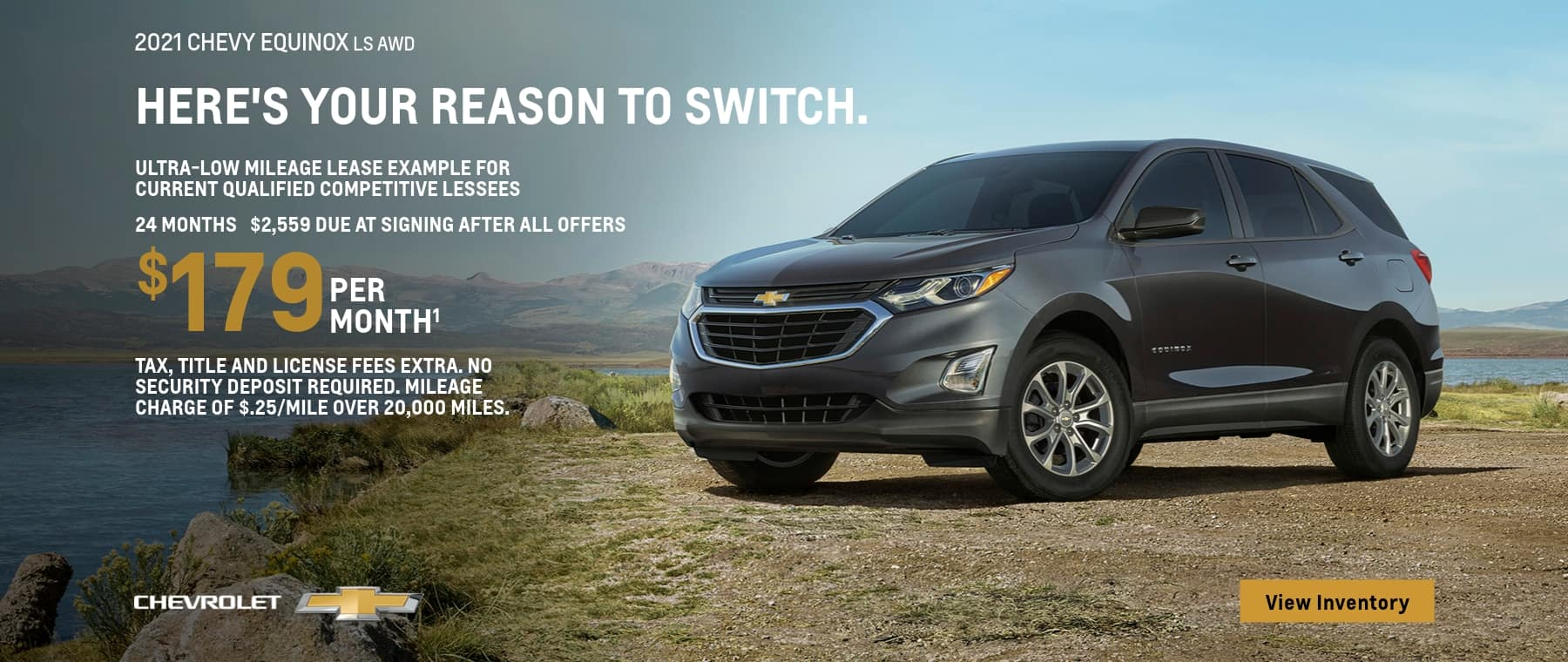 2021 Chevy Equinox LS AWD. Ultra low mileage lease example for current qualified competitive lessees. $179 per month for 24 months. $2,559 due at signing after all offers.