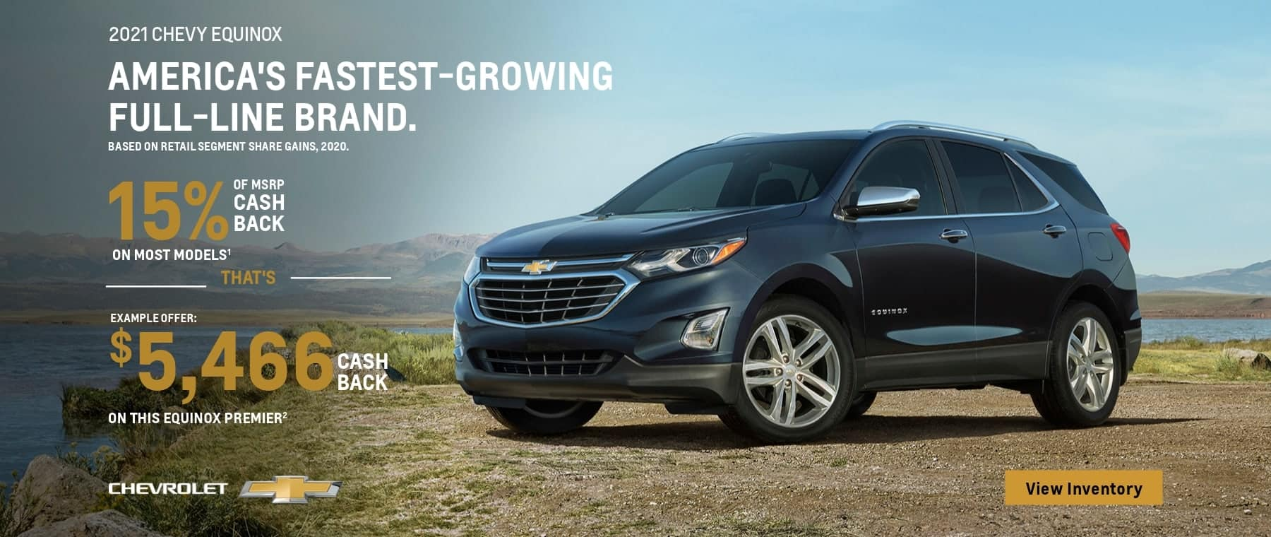 2021 Equinox 15 % of MSRP cash back on most models. That's example offer $5,466 cash back on this Equinox Premier.