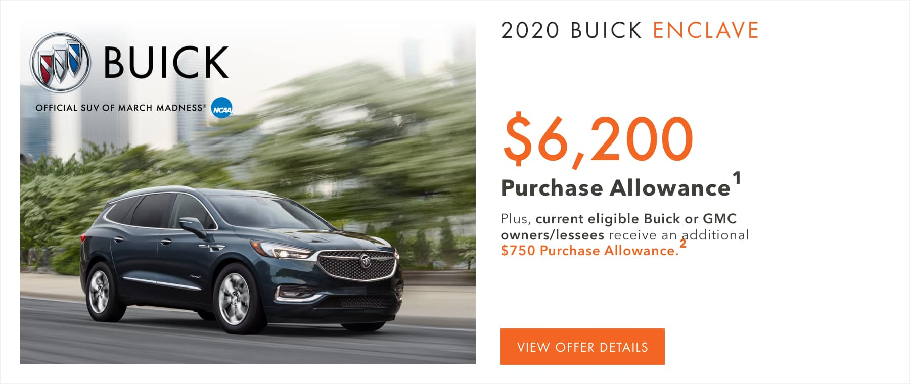 Price after all offers on this Enclave.1 Plus, current eligible Buick or GMC owners/lessees receive an additional $750 Purchase Allowance.2