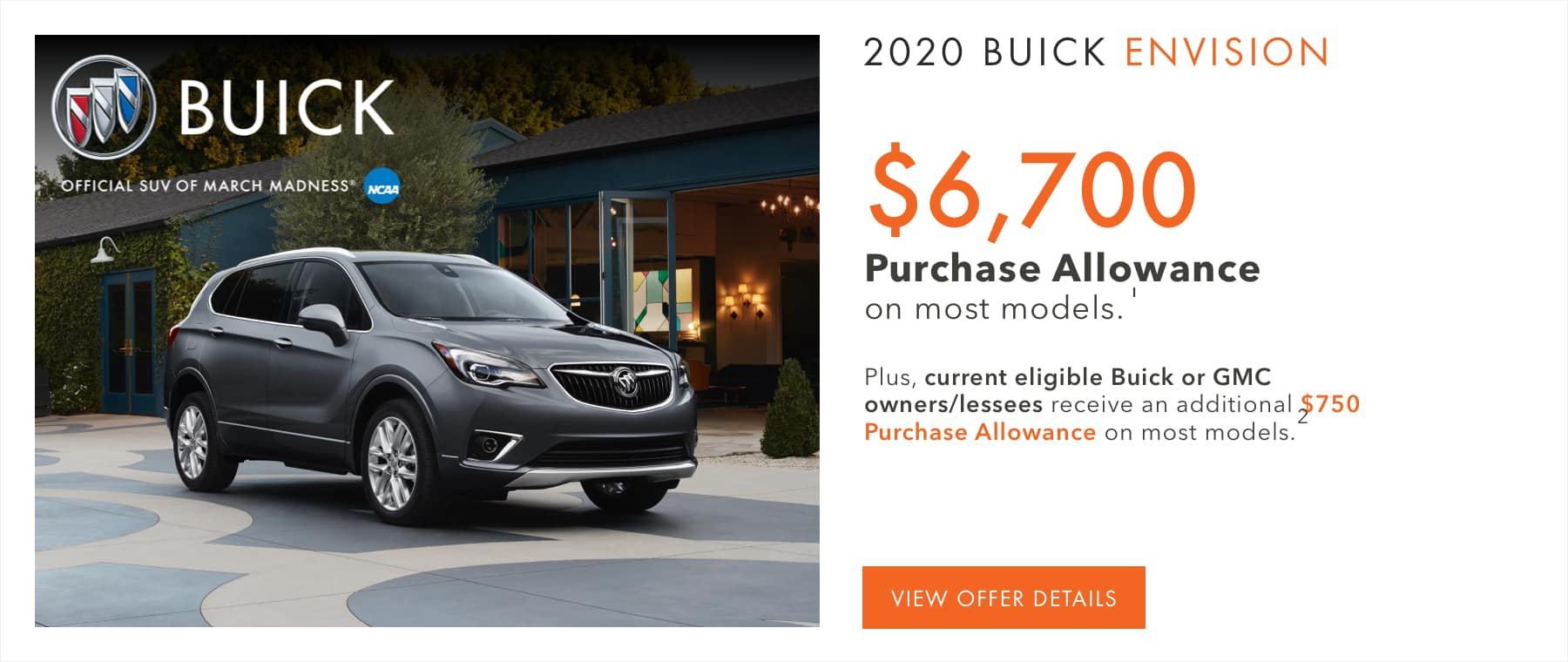 Price after all offers on this Envision.1 Plus, current eligible Buick or GMC owners/lessees receive an additional $750 Purchase Allowance on most models.2