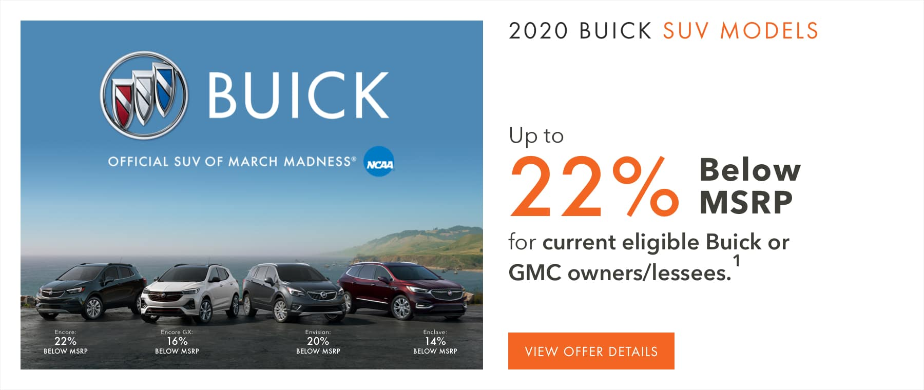 Up to 22% below MSRP for current eligible Buick or GMC owners/lessees.1