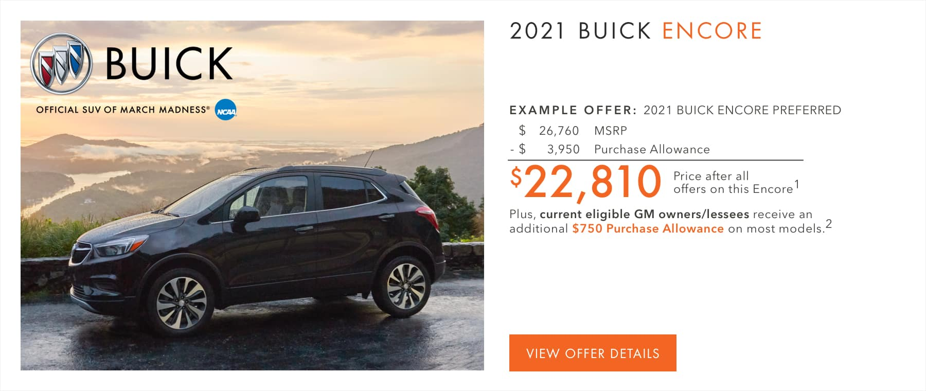 $3,950 Purchase Allowance on most models.1 Plus, current eligible Buick or GMC owners/lessees receive an additional $750 Purchase Allowance on most models.