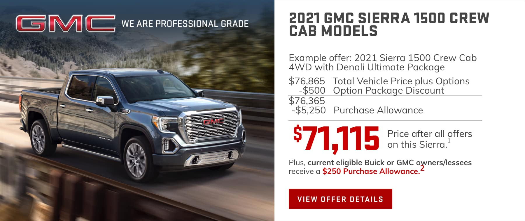 $5,250 Purchase Allowance.1 Plus, current eligible Buick or GMC owners/lessees receive an additional $250 Purchase Allowance.2