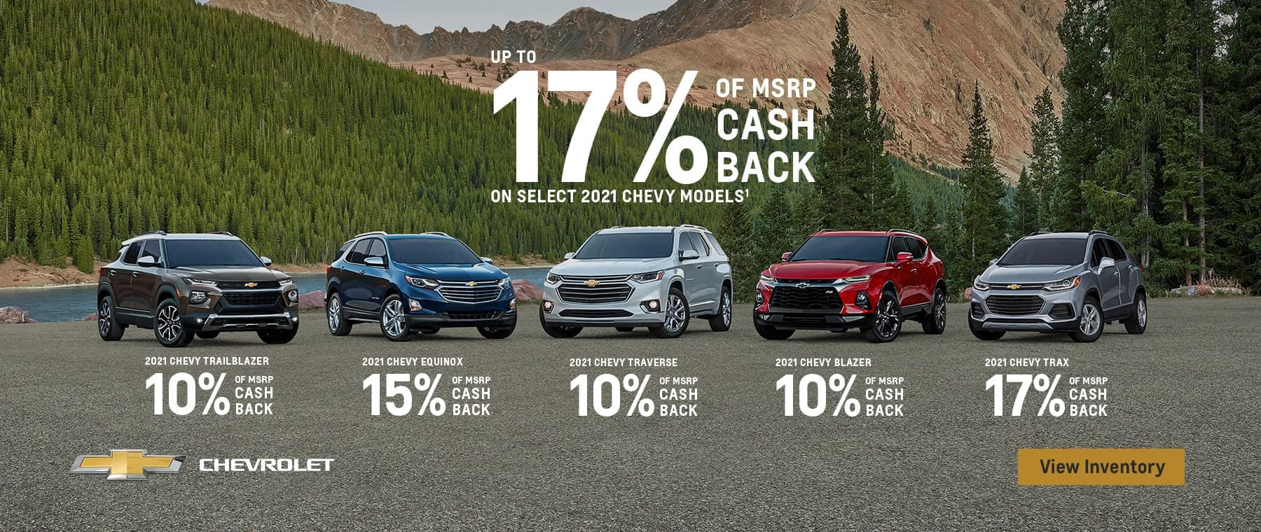 Up to 17% of MSRP cash back on select 2021 Chevy models.