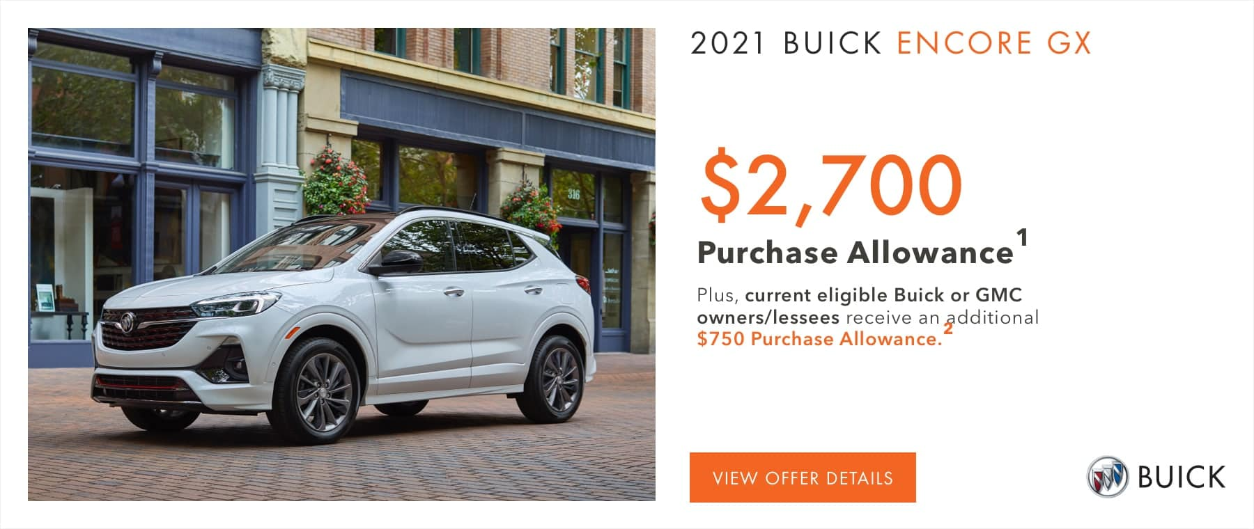 $2,700 Purchase Allowance.1 Plus, current eligible Buick or GMC owners/lessees receive an additional $750 Purchase Allowance.2