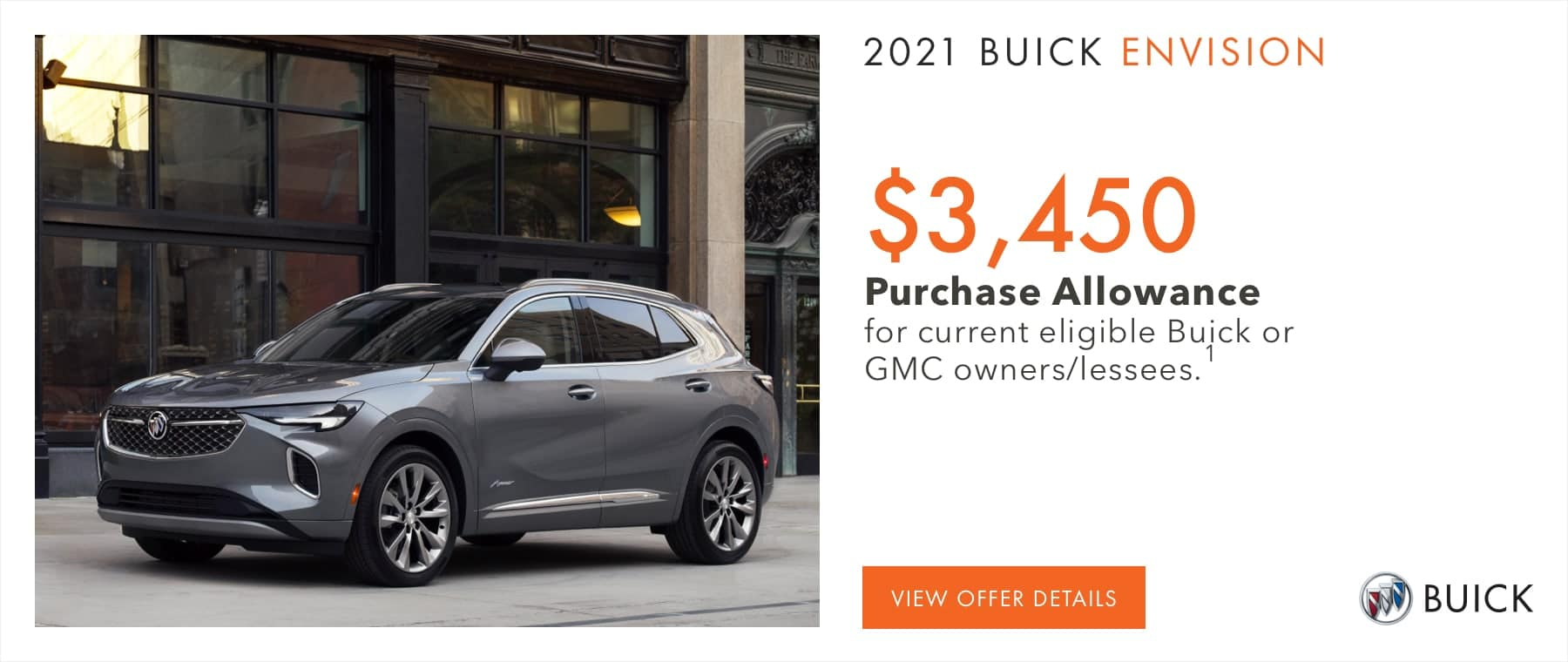 $3,450 Purchase Allowance for current eligible Buick or GMC owners/lessees.1