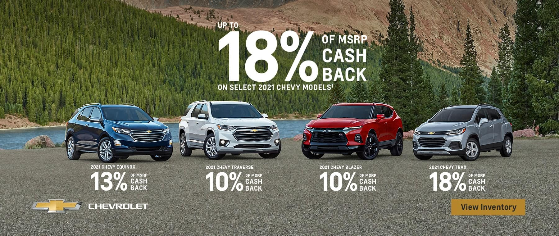 Up to 18% of MSRP cash back on select 2021 Chevy models.