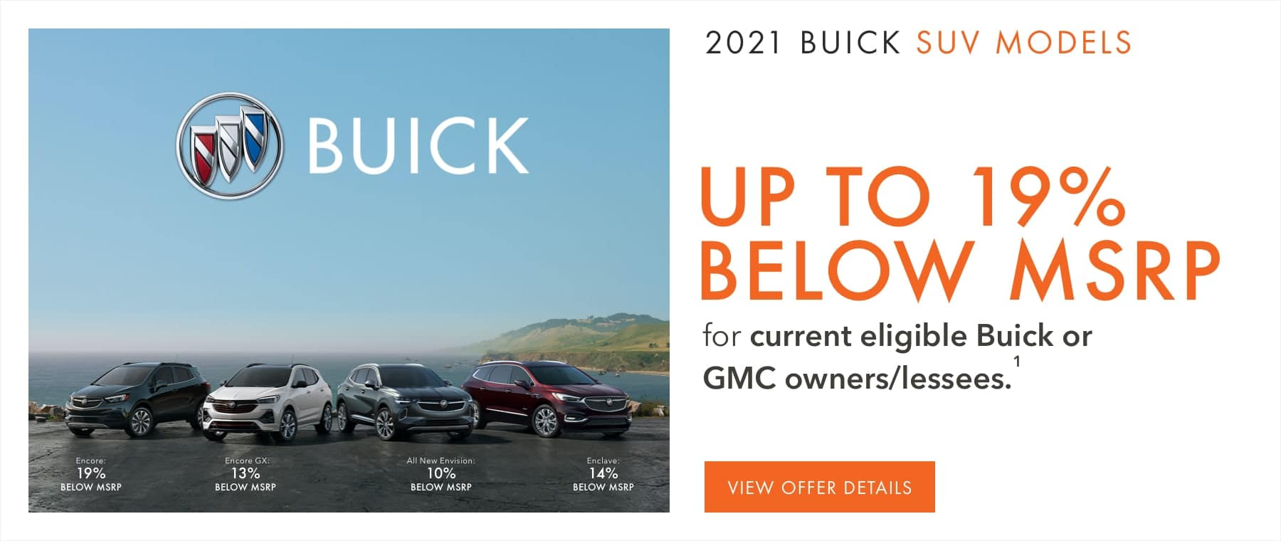 Up to 19% below MSRP for current eligible Buick or GMC owners/lessees.1