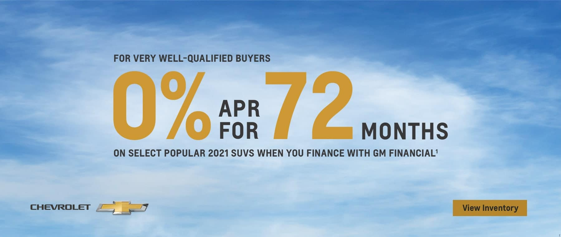 For very well-qualified buyers 0% APR for 72 months on select popular 2021 models when you finance with GM financial.