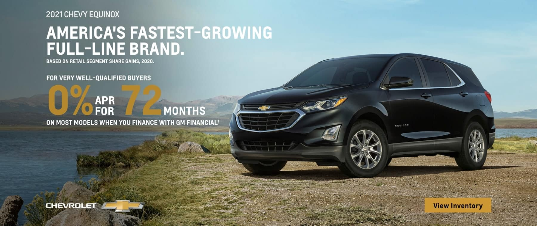 2021 Equinox For very well-qualified buyers 0% APR for 72 months on most models when you finance with GM financial.