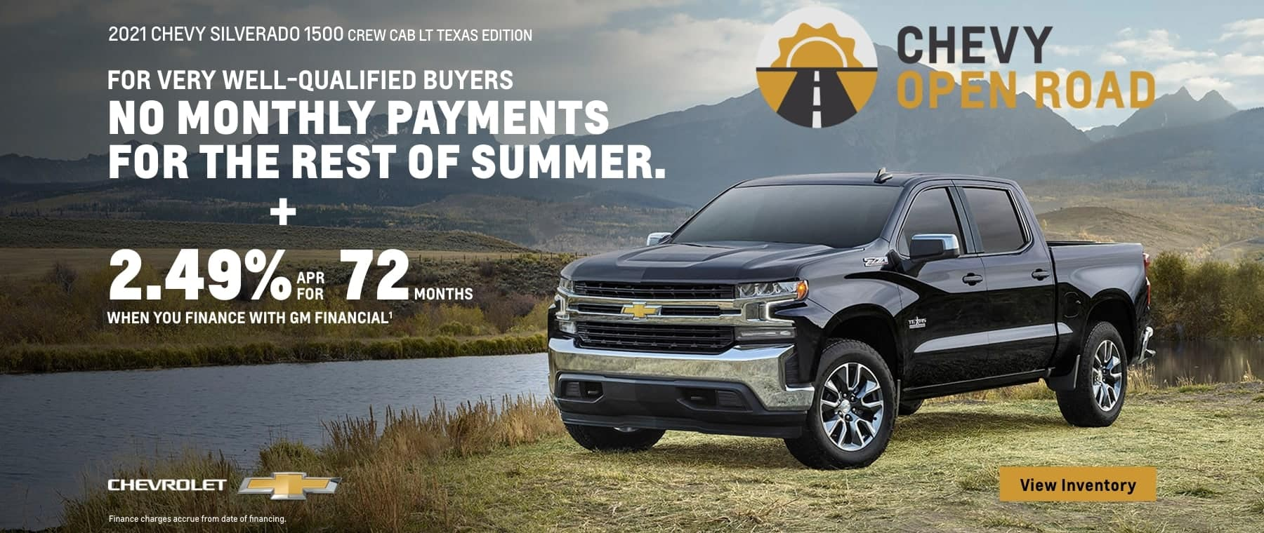 2021 Chevy Silverado 1500 Crew Cab LT Texas Edition. No monthly payments for the rest of summer for vey well-qualified buyers. Plus, 2.49% APR for 72 months when you finance with GM Financial.