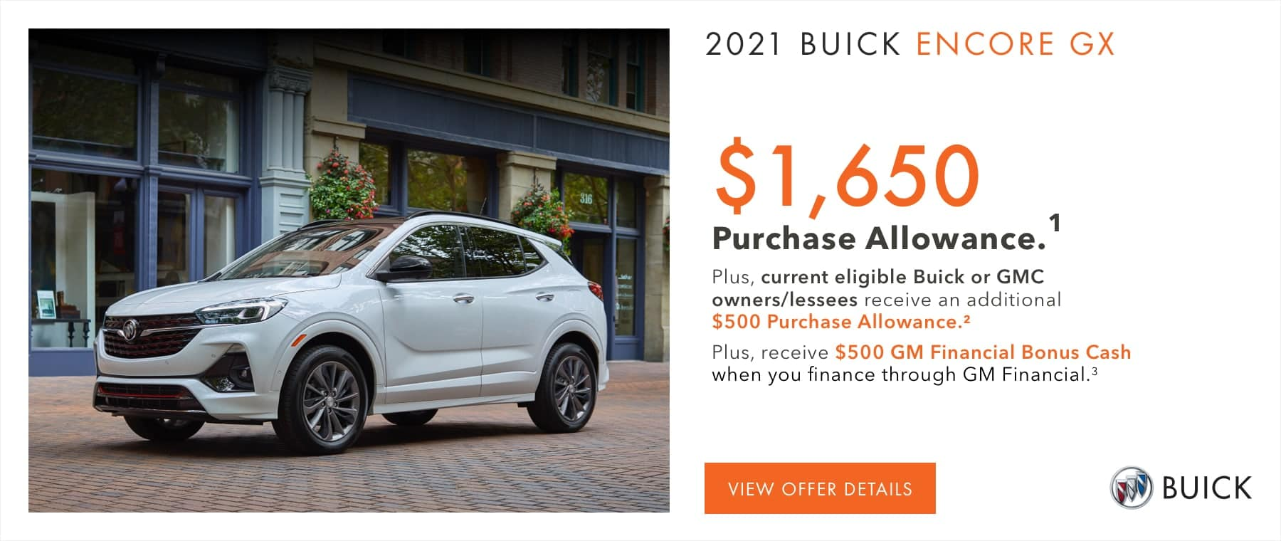 $1,650 Purchase Allowance.1 Plus, current eligible Buick or GMC owners/lessees receive an additional $500 Purchase Allowance.2 Plus, receive $500 GM Financial Bonus Cash when you finance through GM Financial.3