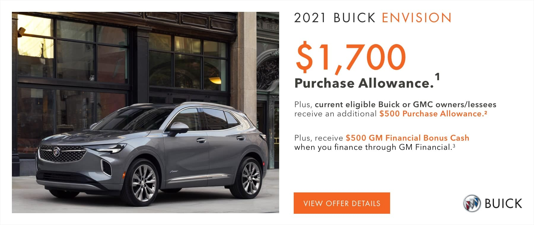 $1,700 Purchase Allowance.1 Plus, current eligible Buick or GMC owners/lessees receive an additional $500 Purchase Allowance.2 Plus, receive $500 GM Financial Bonus Cash when you finance through GM Financial.3