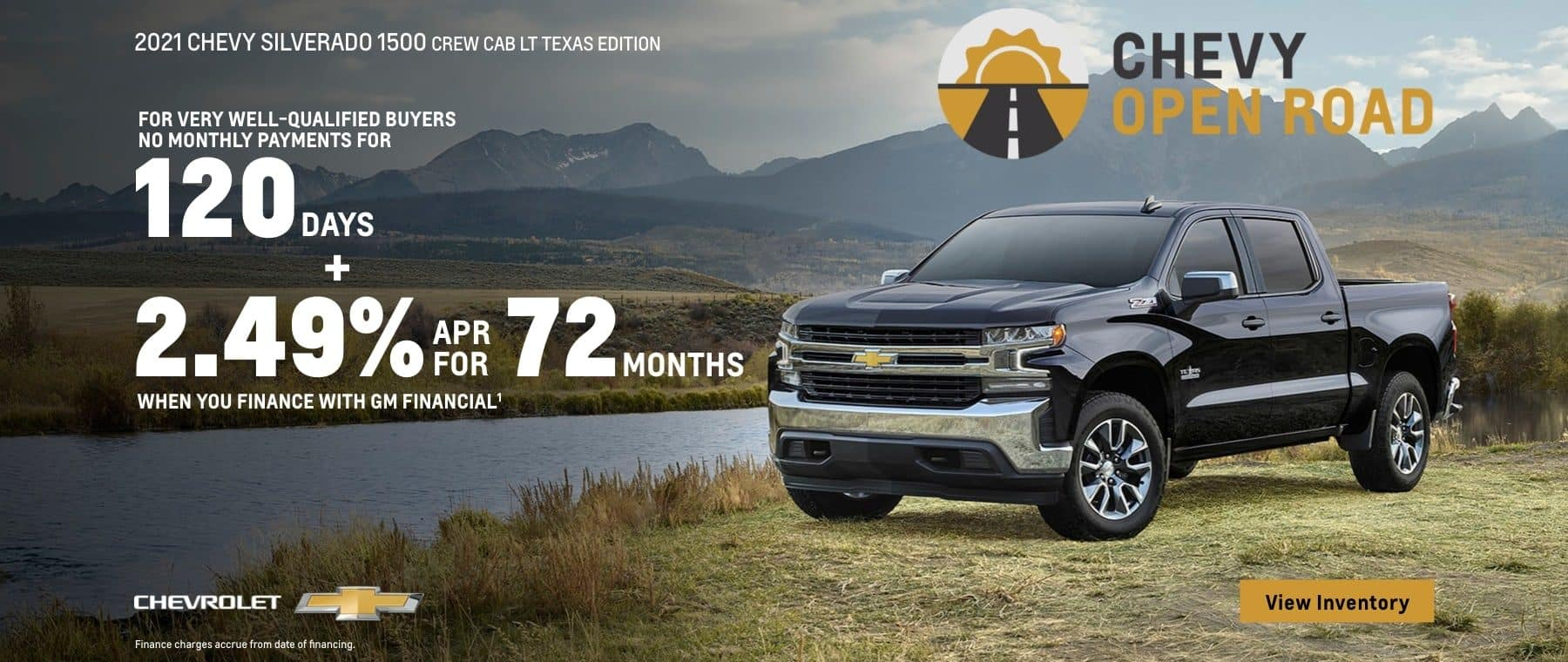 2021 Chevy Silverado 1500 Crew Cab LT Texas Edition. No monthly payments for 120 days for very well-qualified buyers. Plus, 2.49% APR for 72 months when you finance with GM Financial.