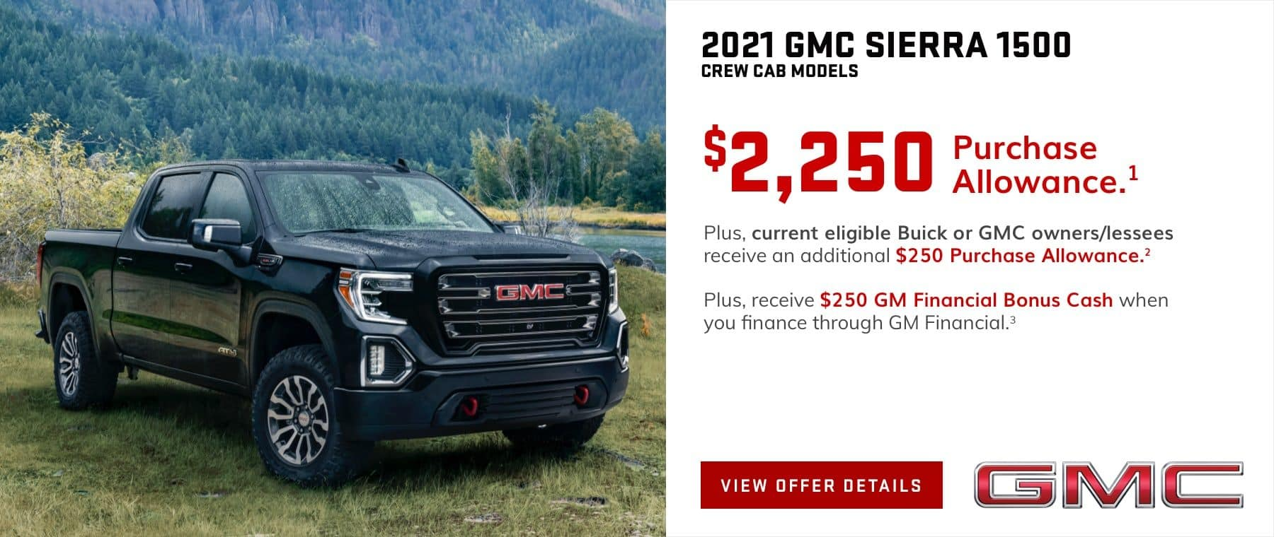 $2,250 Purchase Allowance.1 Plus, current eligible Buick or GMC owners/lessees receive an additional $250 Purchase Allowance.2 Plus, receive $250 GM Financial Bonus Cash when you finance through GM Financial.3