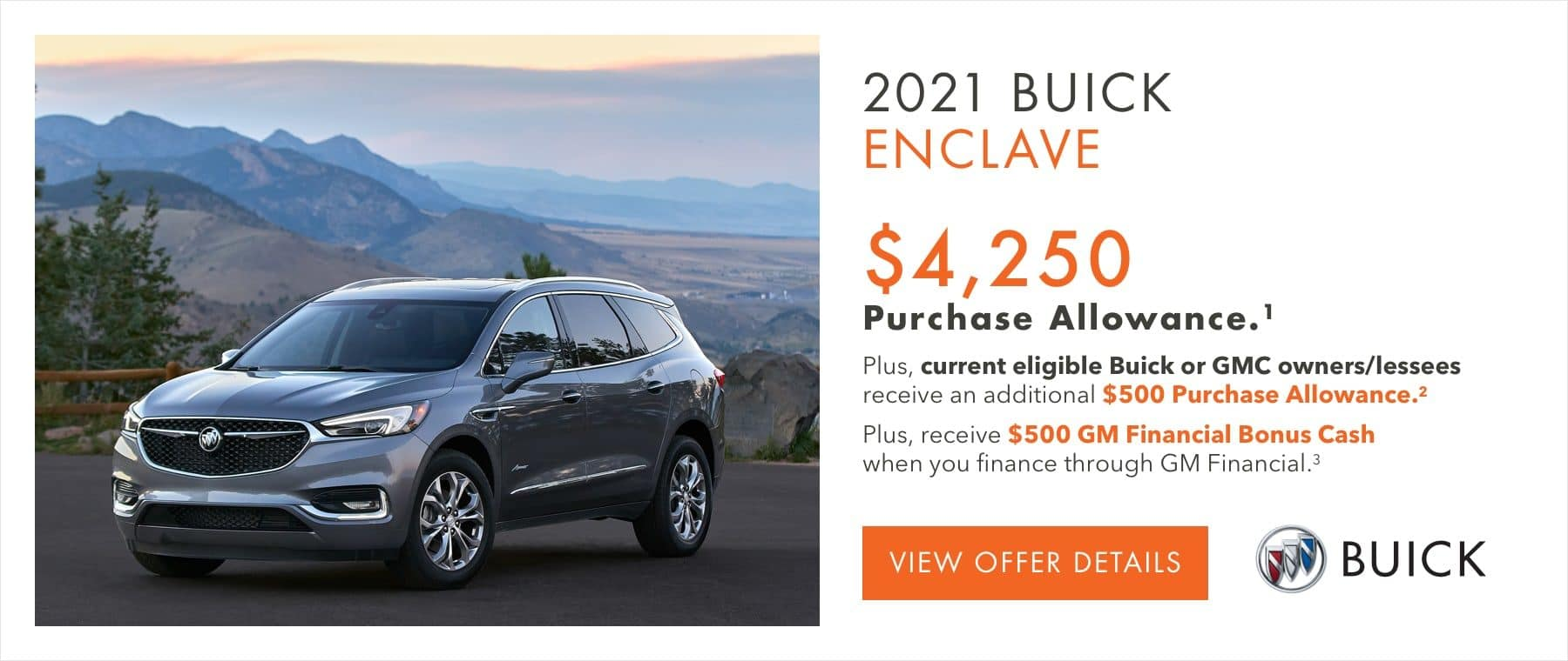 $4,250 Purchase Allowance.1 Plus, current eligible Buick or GMC owners/lessees receive an additional $500 Purchase Allowance.2 Plus, receive $500 GM Financial Bonus Cash when you finance through GM Financial.3
