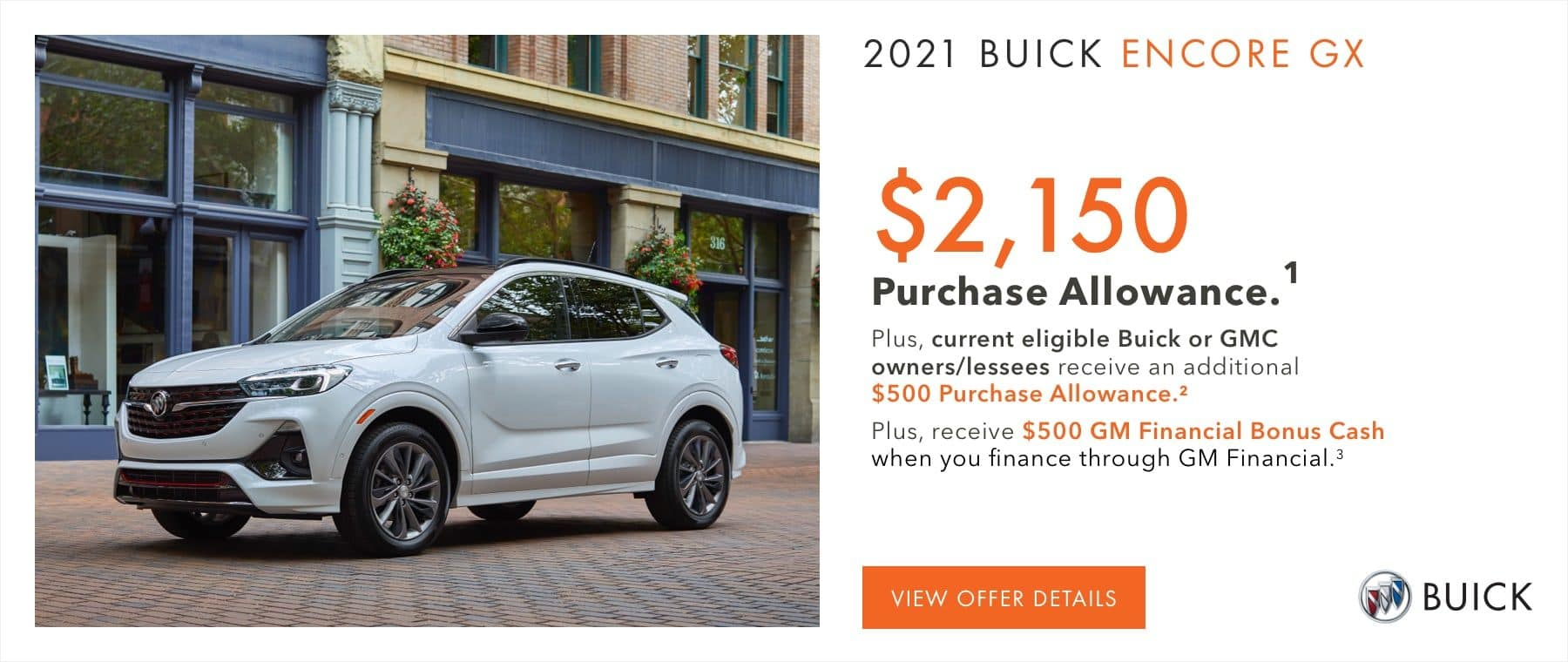 $2,150 Purchase Allowance.1 Plus, current eligible Buick or GMC owners/lessees receive an additional $500 Purchase Allowance.2 Plus, receive $500 GM Financial Bonus Cash when you finance through GM Financial.3