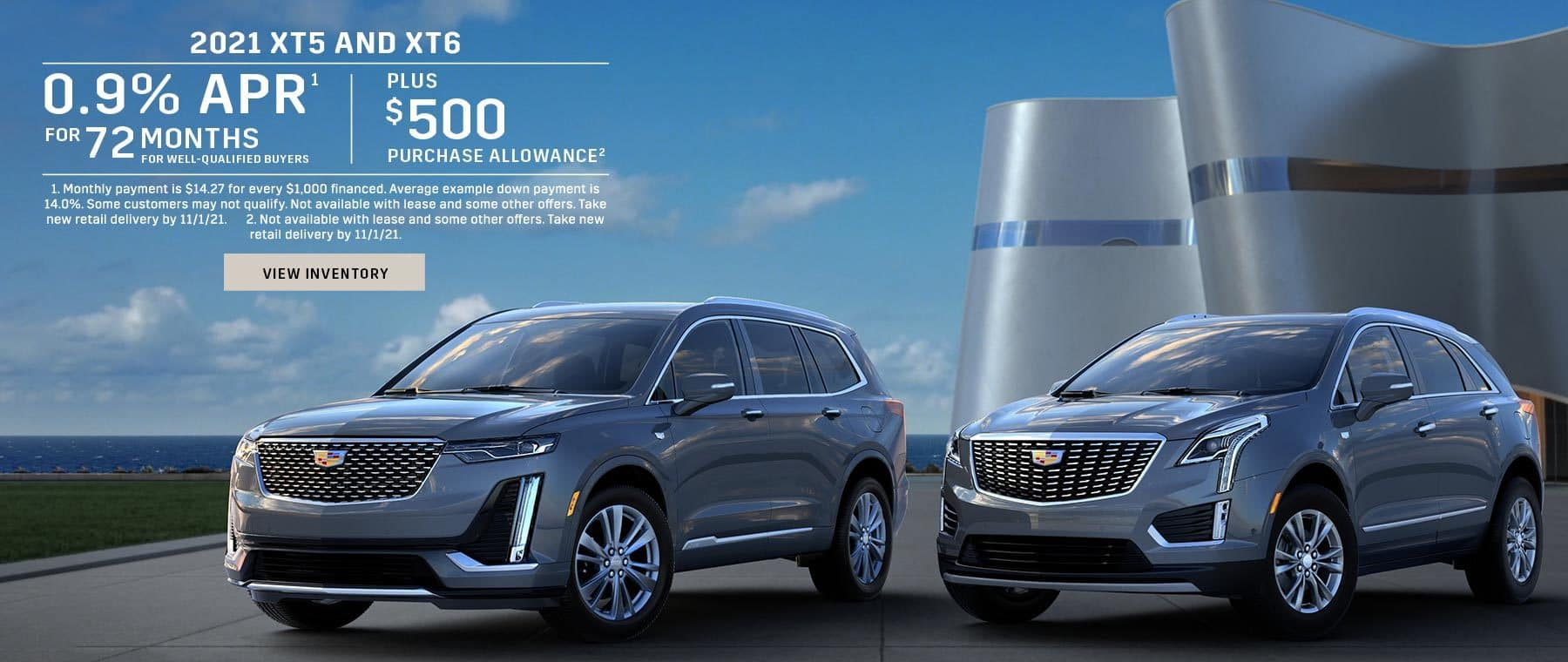 2021 XT5 and XT6. 0.9% APR for 72 months for well-qualified buyers. Plus $500 purchase allowance.
